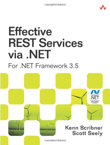 9780321613257: Effective REST Services via .NET:For .NET Framework 3.5 (Microsoft Windows Development Series)