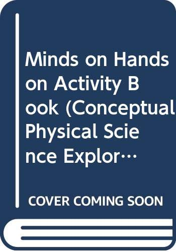9780321615572: Minds on Hands on Activity Book (Conceptual Physical Science Explortions 2ns ed.)