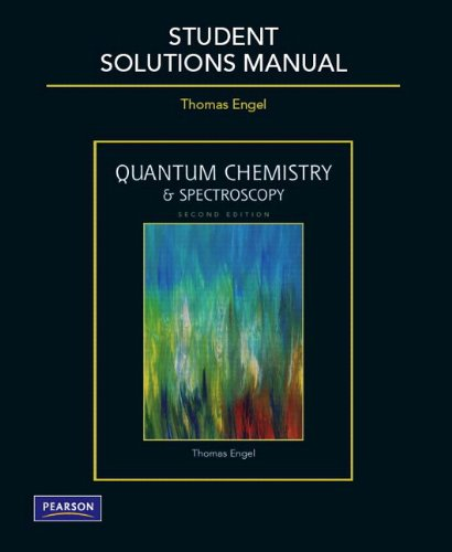 Student Solutions Manual for Quantum Chemistry and: Thomas Engel; Philip