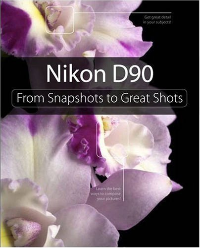 9780321617668: Nikon D90: From Snapshots to Great Shots