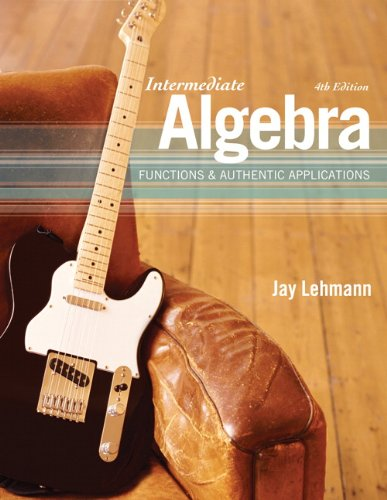 9780321620958: Intermediate Algebra: Functions & Authentic Applications (4th Edition)