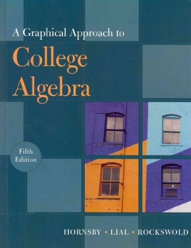 A Graphical Approach to College Algebra plus MyMathLab/MyStatLab Student Access Code Card (5th...
