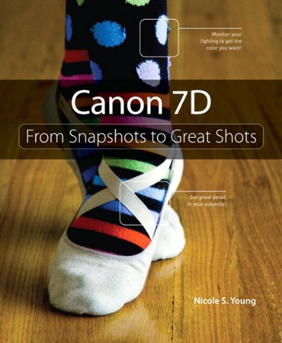 9780321624826: Canon 7D: From Snapshots to Great Shots
