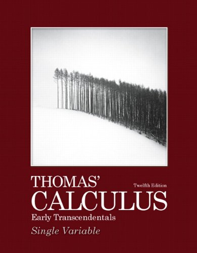 9780321628831: Thomas' Calculus: Early Transcendentals, Single Variable (12th Edition) (Thomas Calculus 12th Edition)