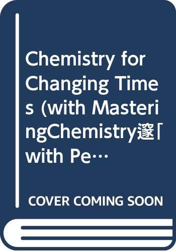 9780321630704: Chemistry for Changing Times (with MasteringChemistry™ with Pearson eText Student Access Kit) (12th Edition)