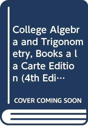 9780321632425: College Algebra and Trigonometry, Books a la Carte Edition (4th Edition)