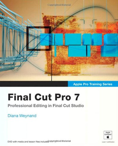 9780321635273: Final Cut Pro 7 [With DVD ROM and Free Web Access] (Apple Pro Training)