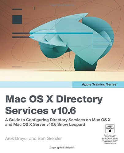9780321635327: Apple Training Series: Mac OS X Directory Services v10.6: A Guide to Configuring Directory Services on Mac OS X and Mac OS X Server v10.6 Snow Leopard