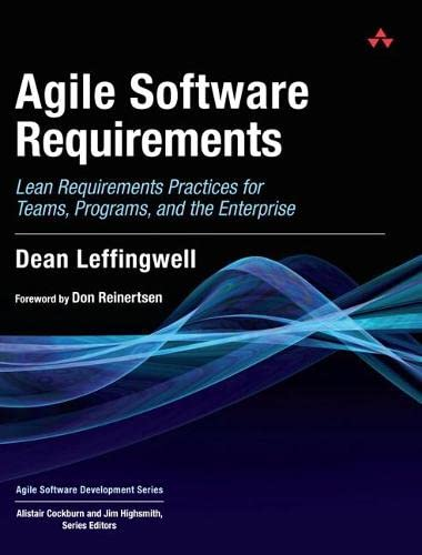 9780321635846: Agile Software Requirements: Lean Requirements Practices for Teams, Programs, and the Enterprise (Agile Software Development Series)