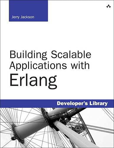 9780321636461: Building Scalable Applications with Erlang (Developer's Library)