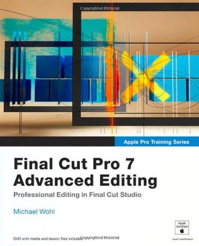 9780321636799: Apple Pro Training Series: Final Cut Pro 7 Advanced Editing