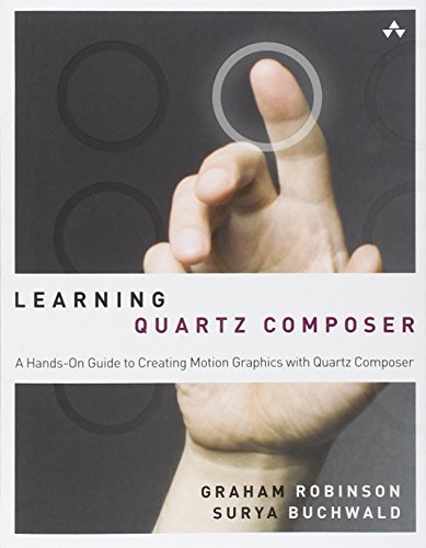 9780321636942: Learning Quartz Composer: A Hands-On Guide to Creating Motion Graphics with Quartz Composer