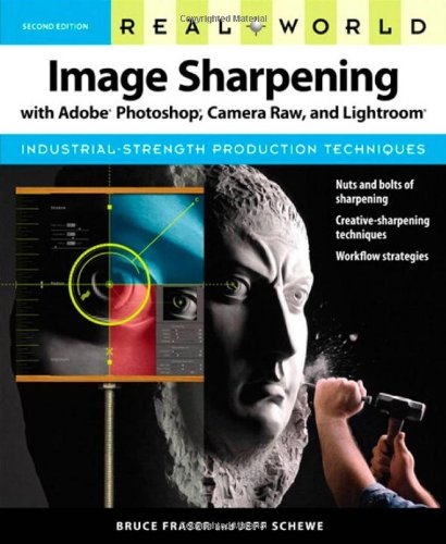 9780321637550: Real World Image Sharpening with Adobe Photoshop, Camera Raw, and Lightroom
