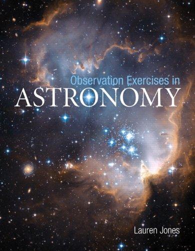 Observation Exercises in Astronomy: Jones, Lauren