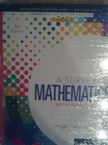 Survey of Mathemetics with Applications 9th Edition (Annotated Instructor's Edition)