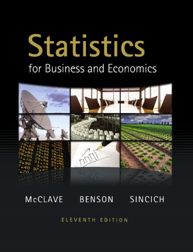 Statistics for Business and Economics (11th Edition): McClave, James T., Benson, P. George, Sincich...