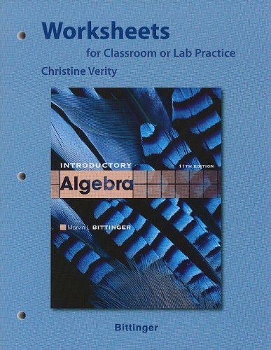 Worksheets for Classroom or Lab Practice for Introductory Algebra (032164073X) by Marvin L. Bittinger