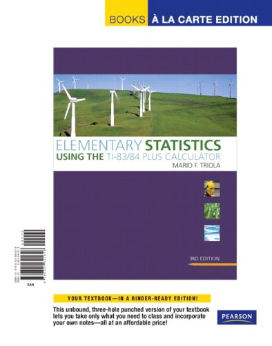 9780321641618: Elementary Statistics Using the TI-83/84 Plus Calculator, Books a la Carte Edition (3rd Edition)