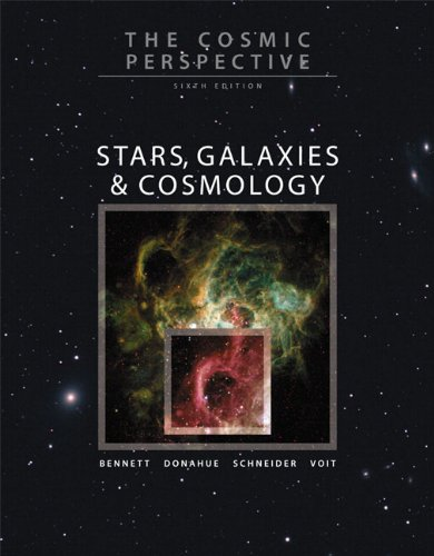 The Cosmic Perspective: Stars, Galaxies, and Cosmology: Jeffrey O. Bennett,