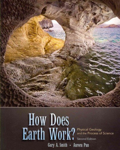 9780321643995: How Does Earth Work? Physical Geology and the Process of Science with Encounter Earth: Interactive Geoscience Explorations