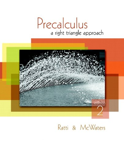 Precalculus: A Right Triangle Approach, 2nd Edition: J. S. Ratti,