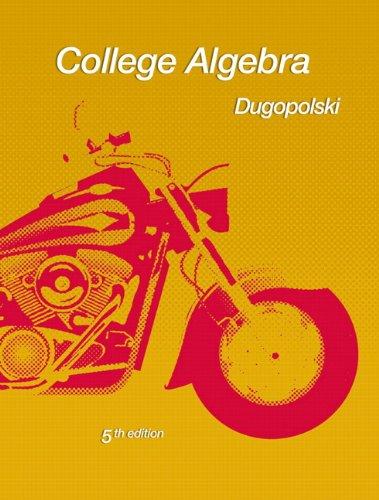 9780321644749: College Algebra (5th Edition) (Dugopolski Precalculus Series)