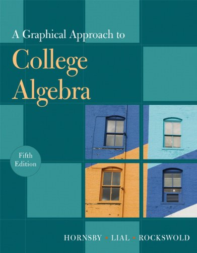 9780321644763: A Graphical Approach to College Algebra (5th Edition)