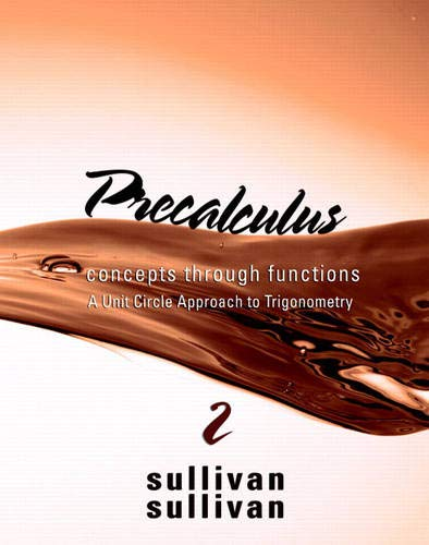 9780321644879: Precalculus: Concepts Through Functions, A Unit Circle Approach to Trigonometry (2nd Edition) (Sullivan Concepts Through Functions Series)
