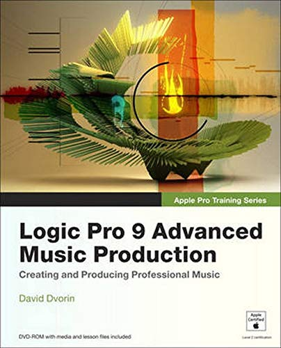 9780321647450: Apple Pro Training Series: Logic Pro 9 Advanced Music Production