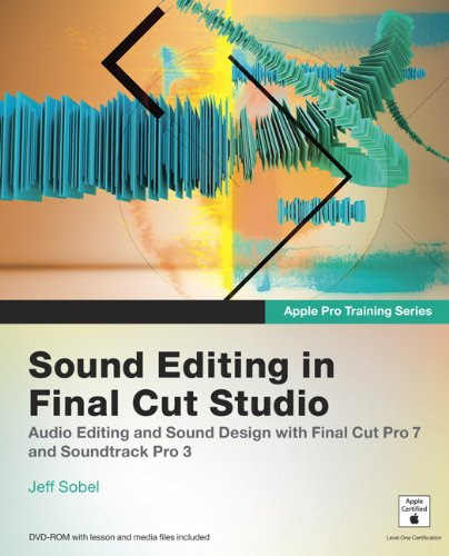 Sound Editing in Final Cut Studio [With DVD ROM and Access Code] (Apple Pro Training): Sobel, Jeff