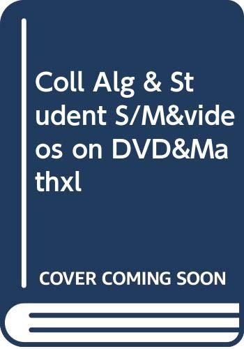 9780321651129: Coll Alg & Student S/M&videos on DVD&Mathxl