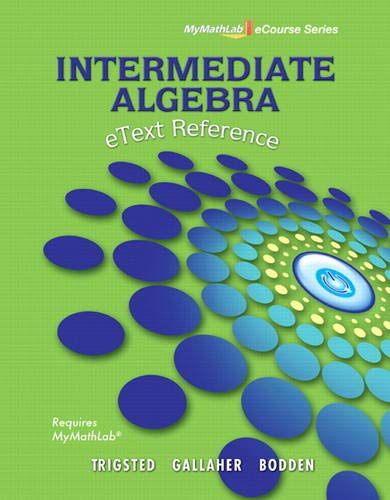 eText Reference for MyMathlab for Intermediate Algebra: Kirk Trigsted, Randall