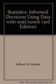 9780321654052: Statistics: Informed Decisions Using Data with statCrunch (3rd Edition)
