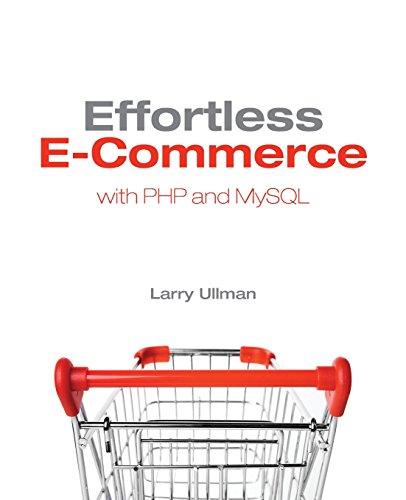 Effortless E-Commerce with PHP and MySQL (Voices: Ullman, Larry