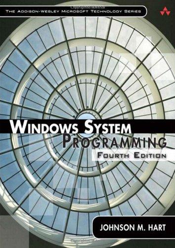 9780321657749: Windows System Programming (4th Edition) (Addison-Wesley Microsoft Technology)