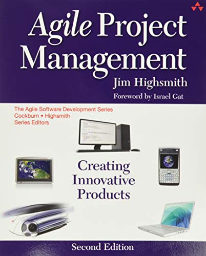 Agile Project Management: Creating Innovative Products (2nd