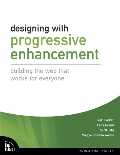 9780321658883: Designing With Progressive Enhancement: Building the Web That Works for Everyone