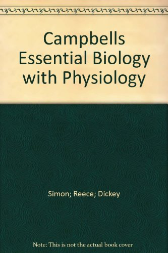 Campbell Essential Biology with Physiology: Simon; Reece; Dickey