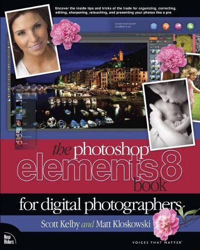 9780321660336: The Photoshop Elements 8 Book for Digital Photographers (Voices That Matter)
