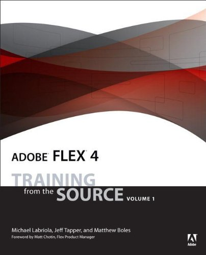 9780321660503: Adobe Flex 4: Training from the Source, Volume 1