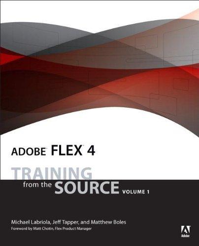 9780321660503: Adobe Flex 4: Training from the Source, Volume 1