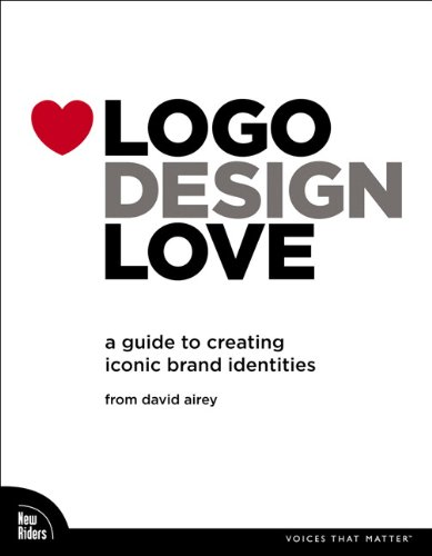 9780321660763: Logo Design Love: A Guide to Creating Iconic Brand Identities (Voices That Matter)