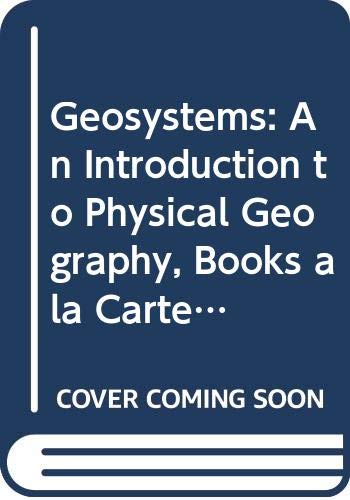 9780321661180: Geosystems: An Introduction to Physical Geography, Books a la Carte Edition with Goode's World Atlas (22nd Edition)