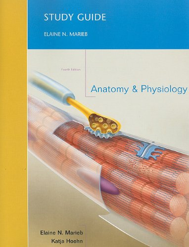 Study Guide for Anatomy & Physiology (0321661745) by Marieb, Elaine N.