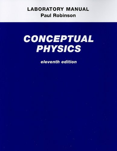 Laboratory Manual for Conceptual Physics - eleventh: Robinson, Paul