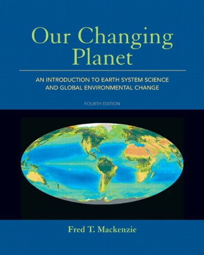 9780321667724: Our Changing Planet: An Introduction to Earth System Science and Global Environmental Change