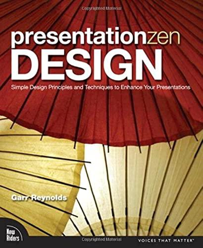 9780321668790: Presentation Zen Design: Simple Design Principles and Techniques to Enhance Your Presentations (Voices That Matter)