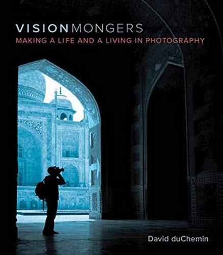 9780321670205: VisionMongers: Making a Life and a Living in Photography (Voices That Matter)
