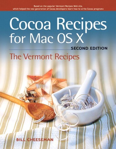 9780321670410: Cocoa Recipes for Mac OS X: The Vermont Recipes