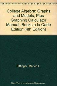 9780321671493: College Algebra: Graphs and Models, Plus Graphing Calculator Manual, Books a la Carte Edition (4th Edition)